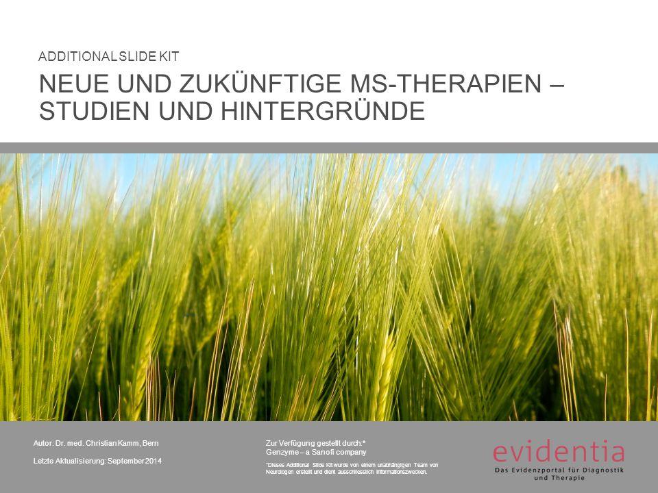 Autor: Dr. med. Christian Kamm, Bern Letzte Aktualisierung: September 2014 ADDITIONAL SLIDE KIT Zur Verfügung gestellt durch:* Genzyme – a Sanofi comp