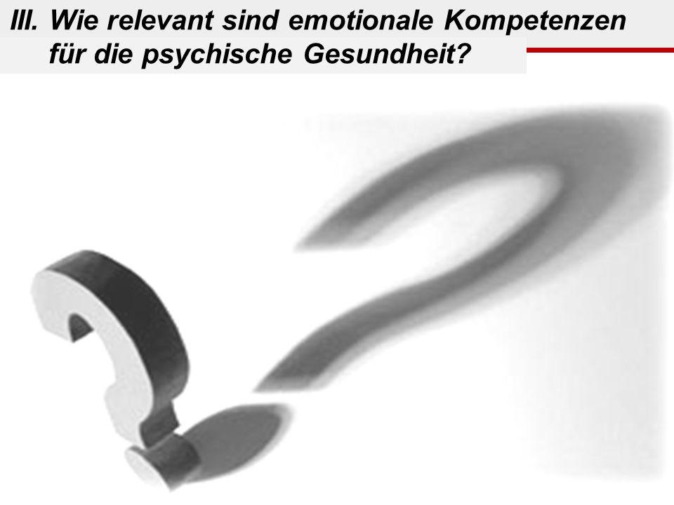 ? III. Wie relevant sind emotionale Kompetenzen für die psychische Gesundheit?