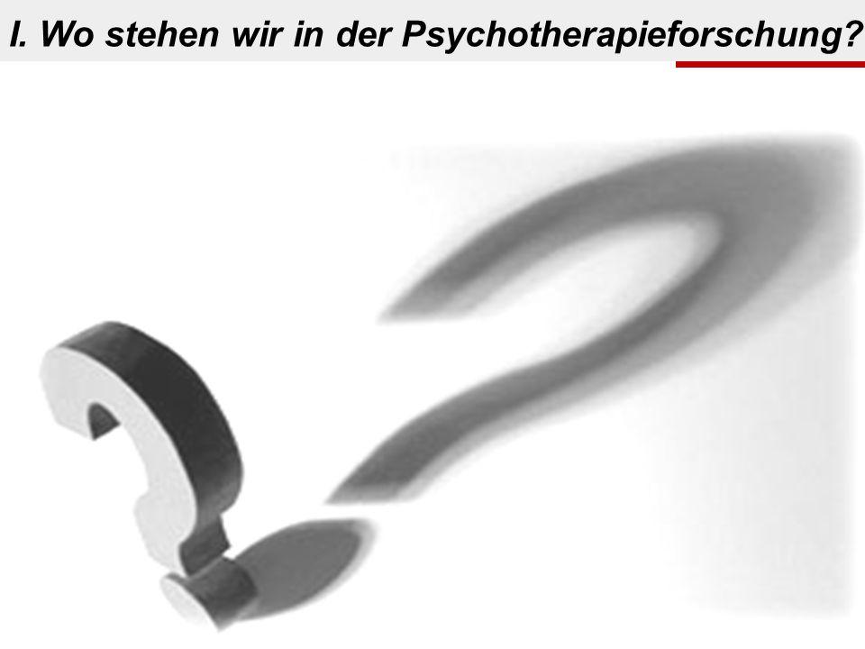 ? I. Wo stehen wir in der Psychotherapieforschung?
