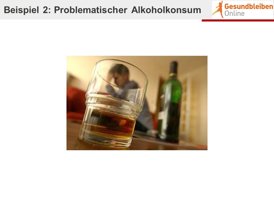 Beispiel 2: Problematischer Alkoholkonsum