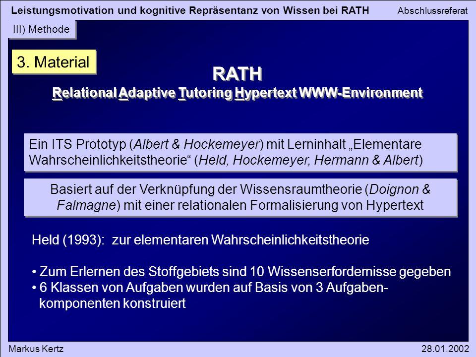 Leistungsmotivation und kognitive Repräsentanz von Wissen bei RATH Abschlussreferat Markus Kertz28.01.2002 III) Methode 3. Material RATH Relational Ad