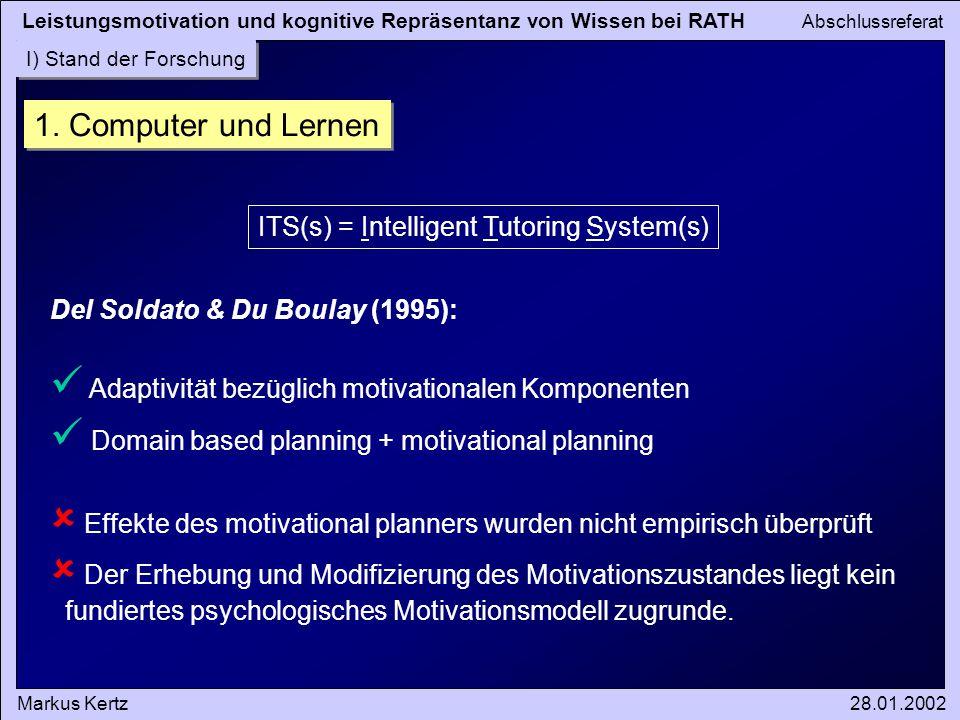 Leistungsmotivation und kognitive Repräsentanz von Wissen bei RATH Abschlussreferat Markus Kertz28.01.2002 I) Stand der Forschung 1.