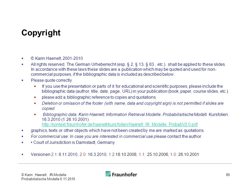 Copyright  © Karin Haenelt, 2001-2010  All rights reserved. The German Urheberrecht (esp. § 2, § 13, § 63, etc.). shall be applied to these slides.