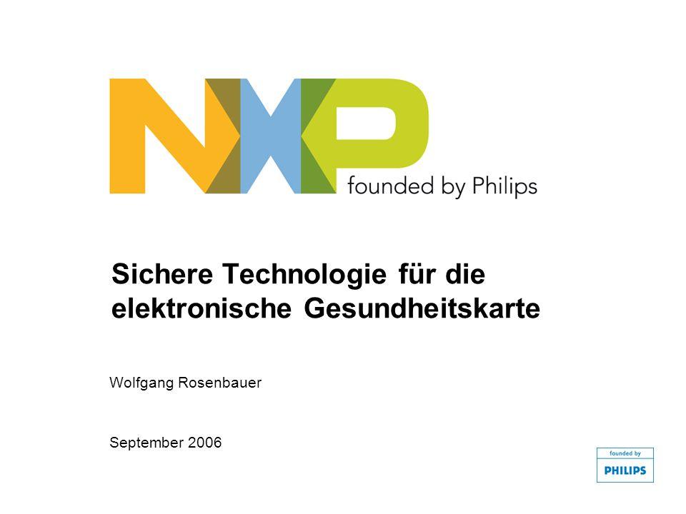 Sichere Technologie für die elektronische Gesundheitskarte Wolfgang Rosenbauer September 2006