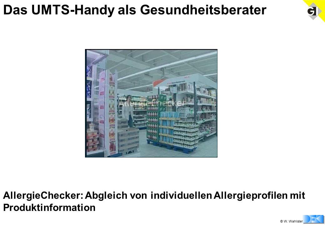 © W. Wahlster Das UMTS-Handy als Gesundheitsberater AllergieChecker: Abgleich von individuellen Allergieprofilen mit Produktinformation