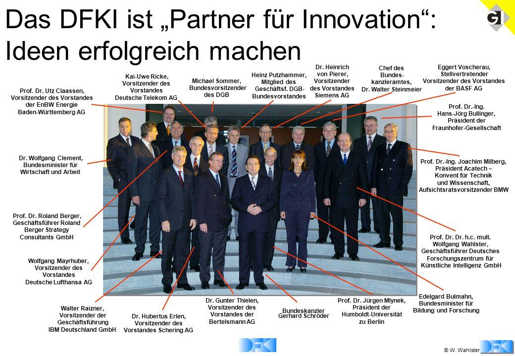 """© W. Wahlster Das DFKI ist """"Partner für Innovation"""": Ideen erfolgreich machen Bundeskanzler Gerhard Schröder Prof. Dr.-Ing. Joachim Milberg, Präsident"""