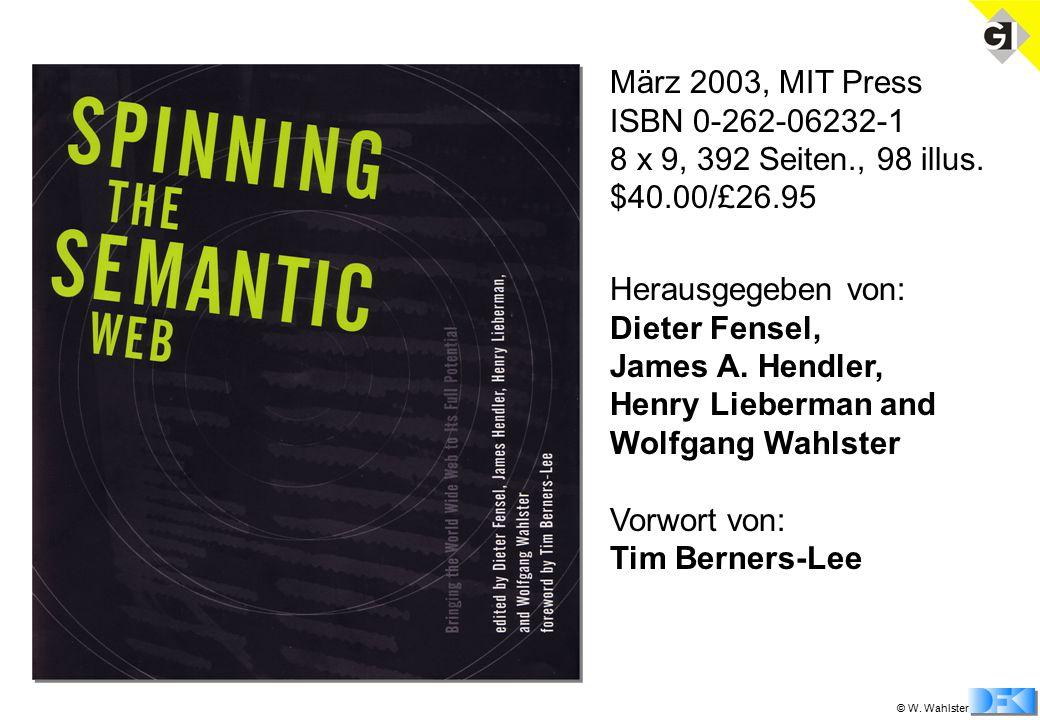 © W. Wahlster März 2003, MIT Press ISBN 0-262-06232-1 8 x 9, 392 Seiten., 98 illus.