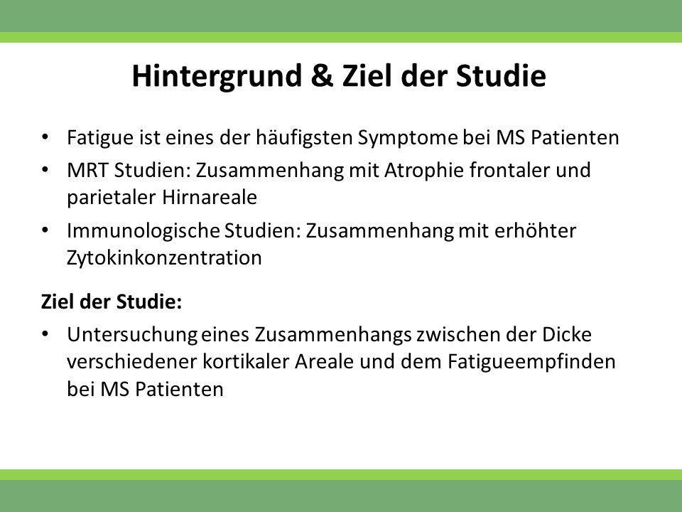 Hintergrund & Ziel der Studie Fatigue ist eines der häufigsten Symptome bei MS Patienten MRT Studien: Zusammenhang mit Atrophie frontaler und parietal