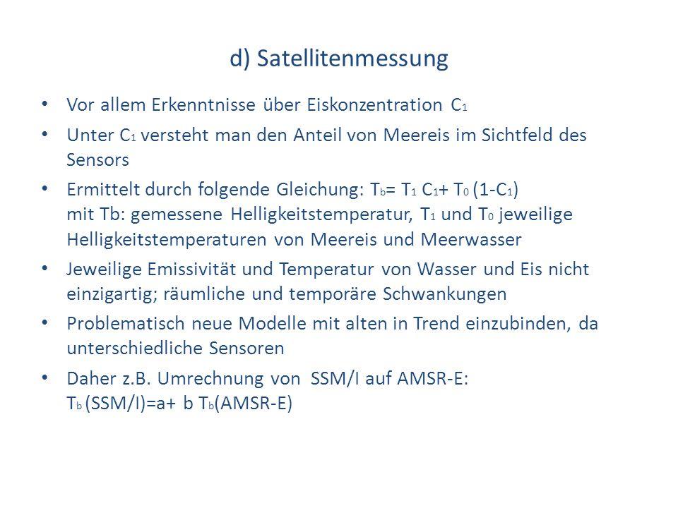 d) Satellitenmessung Vor allem Erkenntnisse über Eiskonzentration C 1 Unter C 1 versteht man den Anteil von Meereis im Sichtfeld des Sensors Ermittelt
