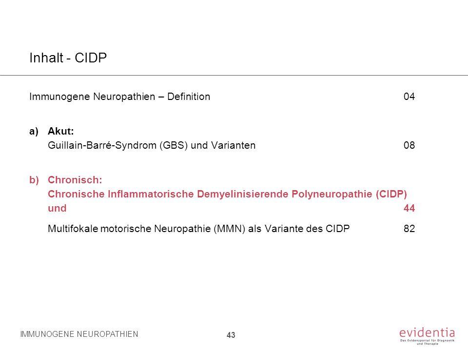 Inhalt - CIDP Immunogene Neuropathien – Definition04 a)Akut: Guillain-Barré-Syndrom (GBS) und Varianten08 b)Chronisch: Chronische Inflammatorische Dem