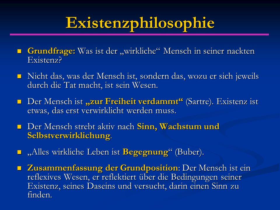 """Existenzphilosophie Grundfrage: Was ist der """"wirkliche Mensch in seiner nackten Existenz."""