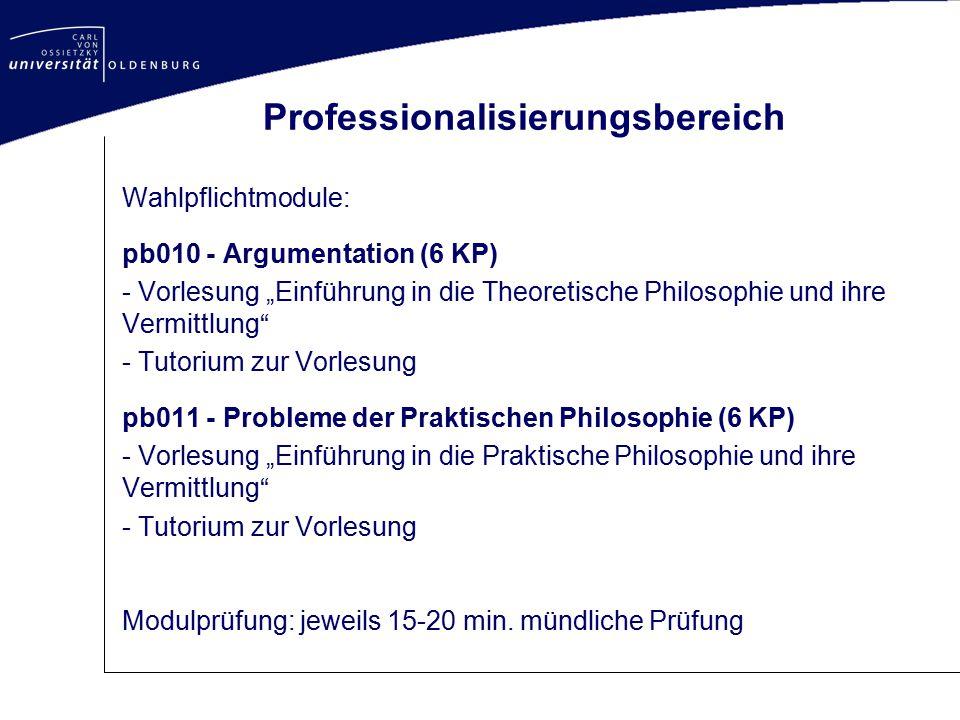 """Professionalisierungsbereich Wahlpflichtmodule: pb010 - Argumentation (6 KP) - Vorlesung """"Einführung in die Theoretische Philosophie und ihre Vermittl"""