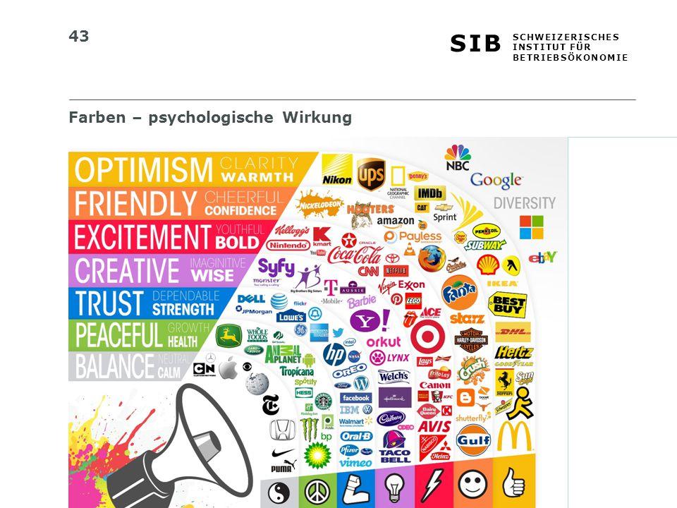 43 S I BS I B S C H W E I Z E R I S C H E S I N S T I T U T F Ü R B E T R I E B S Ö K O N O M I E Farben – psychologische Wirkung
