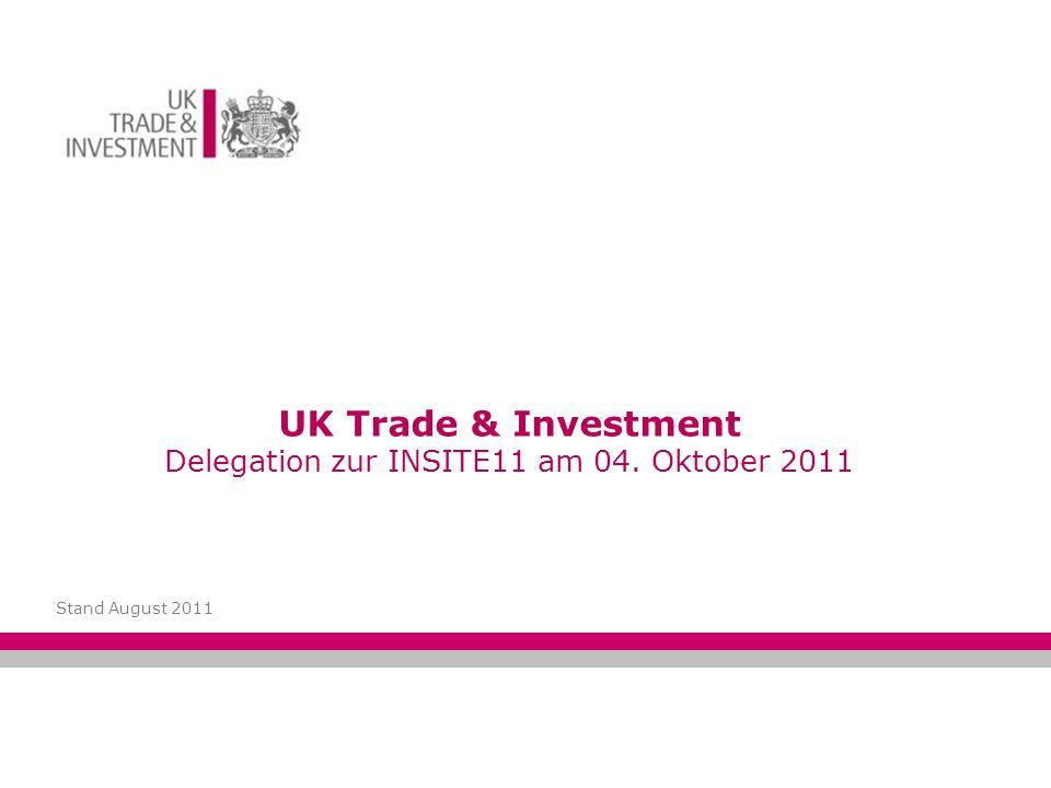 UK Trade & Investment Delegation zur INSITE11 am 04. Oktober 2011 Stand August 2011