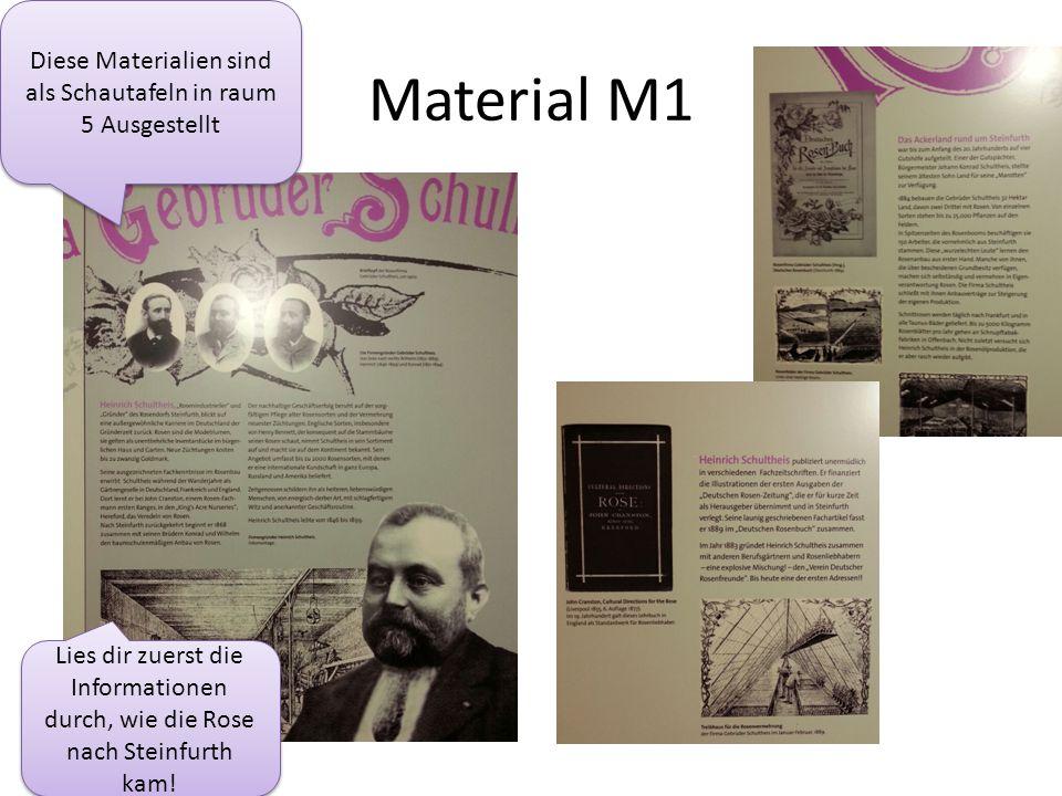 Material M1 Diese Materialien sind als Schautafeln in raum 5 Ausgestellt Lies dir zuerst die Informationen durch, wie die Rose nach Steinfurth kam!