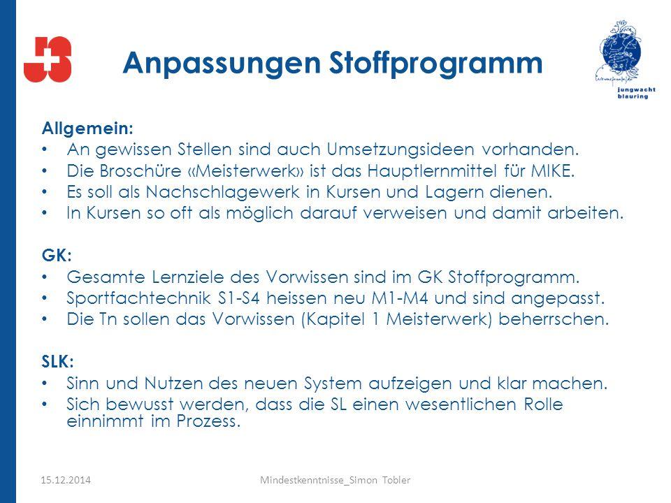 Anpassungen Stoffprogramm Allgemein: An gewissen Stellen sind auch Umsetzungsideen vorhanden. Die Broschüre «Meisterwerk» ist das Hauptlernmittel für