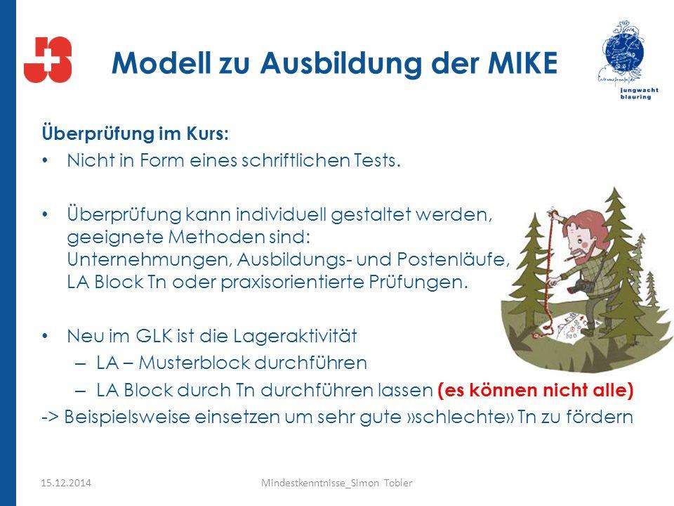 Modell zu Ausbildung der MIKE Überprüfung im Kurs: Nicht in Form eines schriftlichen Tests. Überprüfung kann individuell gestaltet werden, geeignete M