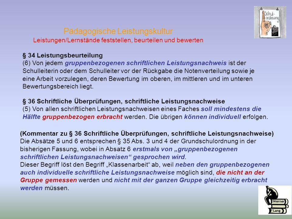 § 34 Leistungsbeurteilung (6) Von jedem gruppenbezogenen schriftlichen Leistungsnachweis ist der Schulleiterin oder dem Schulleiter vor der Rückgabe d