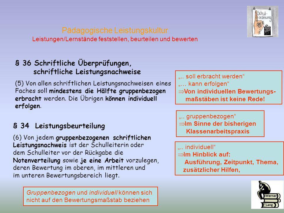 § 36 Schriftliche Überprüfungen, schriftliche Leistungsnachweise (5) Von allen schriftlichen Leistungsnachweisen eines Faches soll mindestens die Hälf