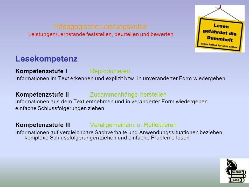 Lesekompetenz Kompetenzstufe IReproduzieren Informationen im Text erkennen und explizit bzw. in unveränderter Form wiedergeben Kompetenzstufe II Zusam