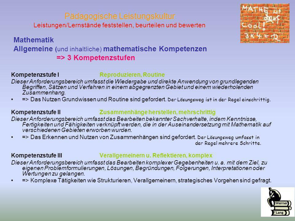 Pädagogische Leistungskultur Leistungen/Lernstände feststellen, beurteilen und bewerten Kompetenzstufe IReproduzieren, Routine Dieser Anforderungsbere