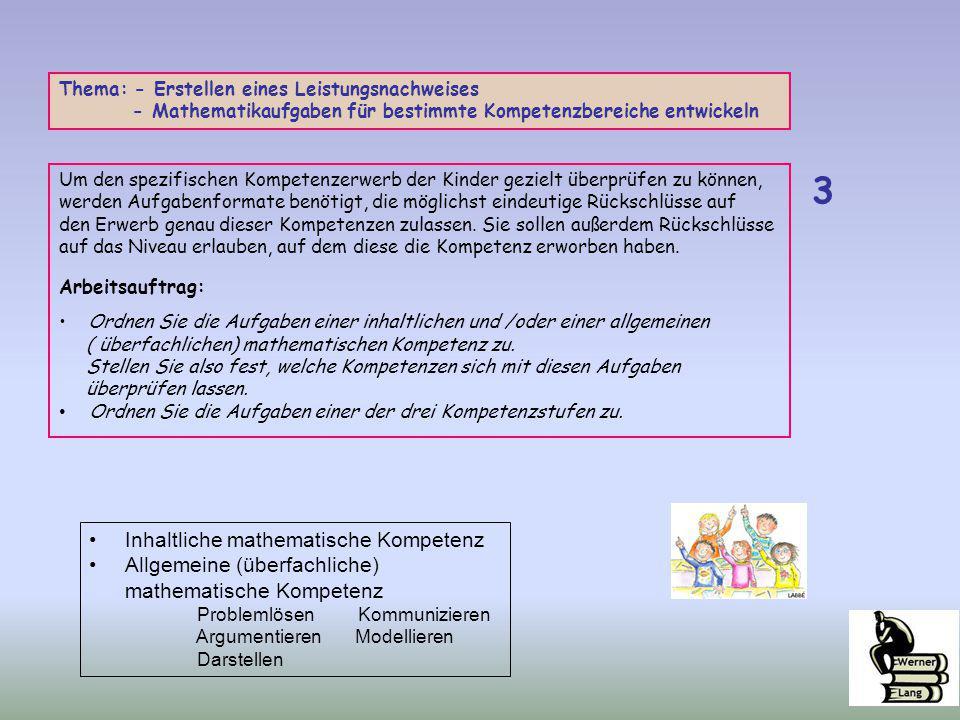 Um den spezifischen Kompetenzerwerb der Kinder gezielt überprüfen zu können, werden Aufgabenformate benötigt, die möglichst eindeutige Rückschlüsse au