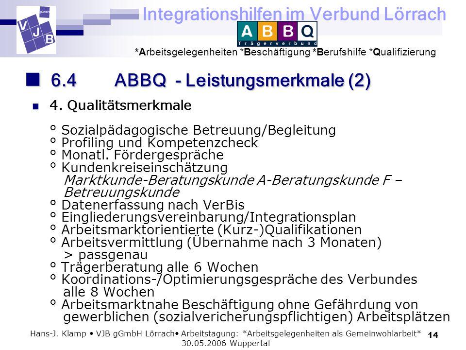 Integrationshilfen im Verbund Lörrach *Arbeitsgelegenheiten *Beschäftigung *Berufshilfe *Qualifizierung 14 Hans-J. Klamp VJB gGmbH Lörrach Arbeitstagu