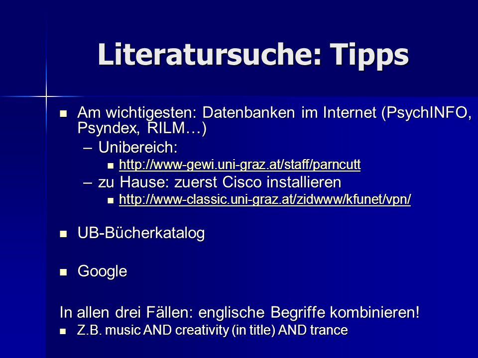 Literatursuche: Tipps Am wichtigesten: Datenbanken im Internet (PsychINFO, Psyndex, RILM…) Am wichtigesten: Datenbanken im Internet (PsychINFO, Psynde