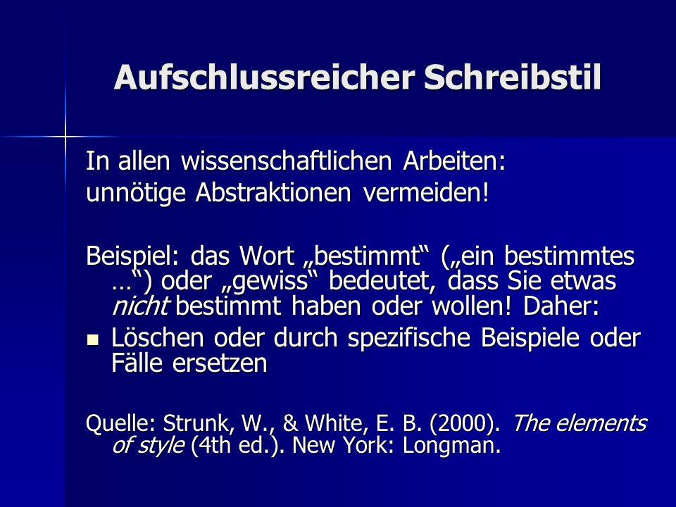"""Aufschlussreicher Schreibstil In allen wissenschaftlichen Arbeiten: unnötige Abstraktionen vermeiden! Beispiel: das Wort """"bestimmt"""" (""""ein bestimmtes …"""