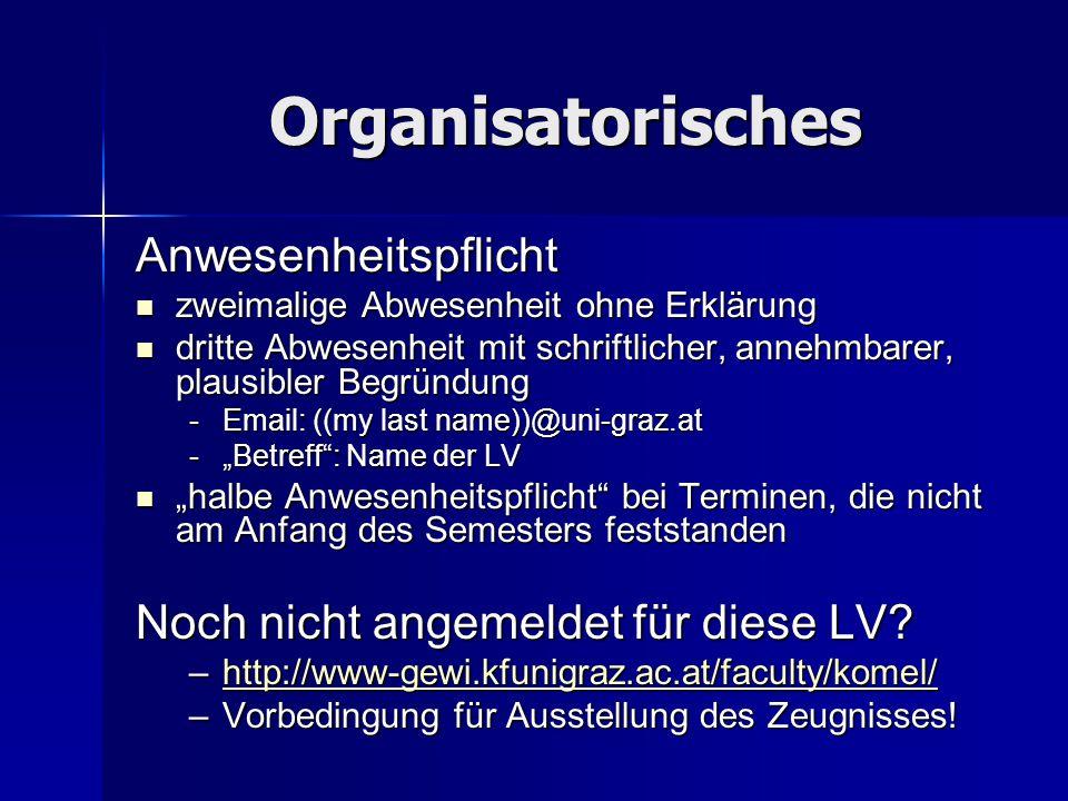 Organisatorisches Anwesenheitspflicht zweimalige Abwesenheit ohne Erklärung zweimalige Abwesenheit ohne Erklärung dritte Abwesenheit mit schriftlicher