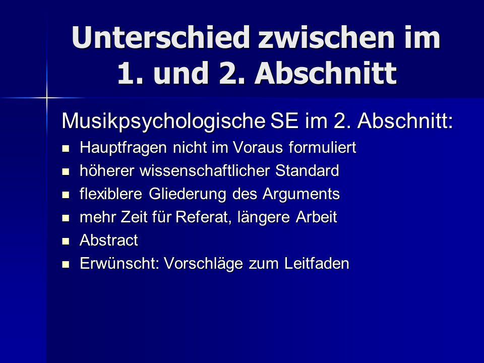 Unterschied zwischen im 1. und 2. Abschnitt Musikpsychologische SE im 2. Abschnitt: Hauptfragen nicht im Voraus formuliert Hauptfragen nicht im Voraus