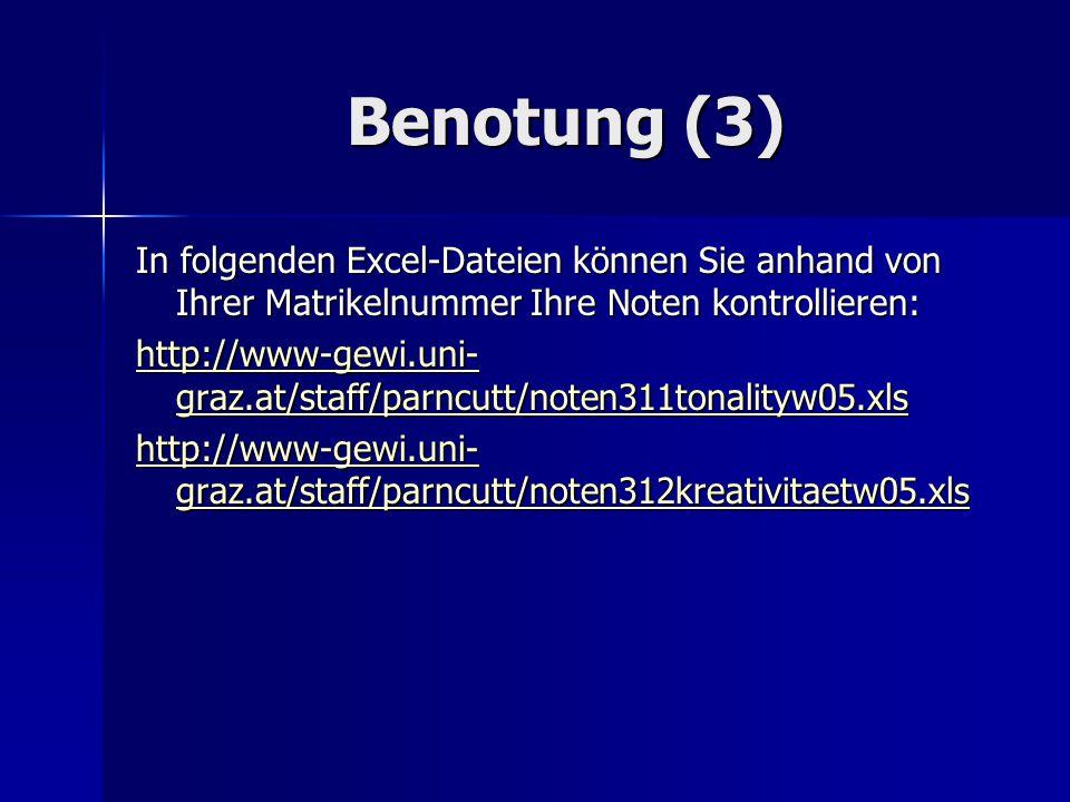 Benotung (3) In folgenden Excel-Dateien können Sie anhand von Ihrer Matrikelnummer Ihre Noten kontrollieren: http://www-gewi.uni- graz.at/staff/parncu
