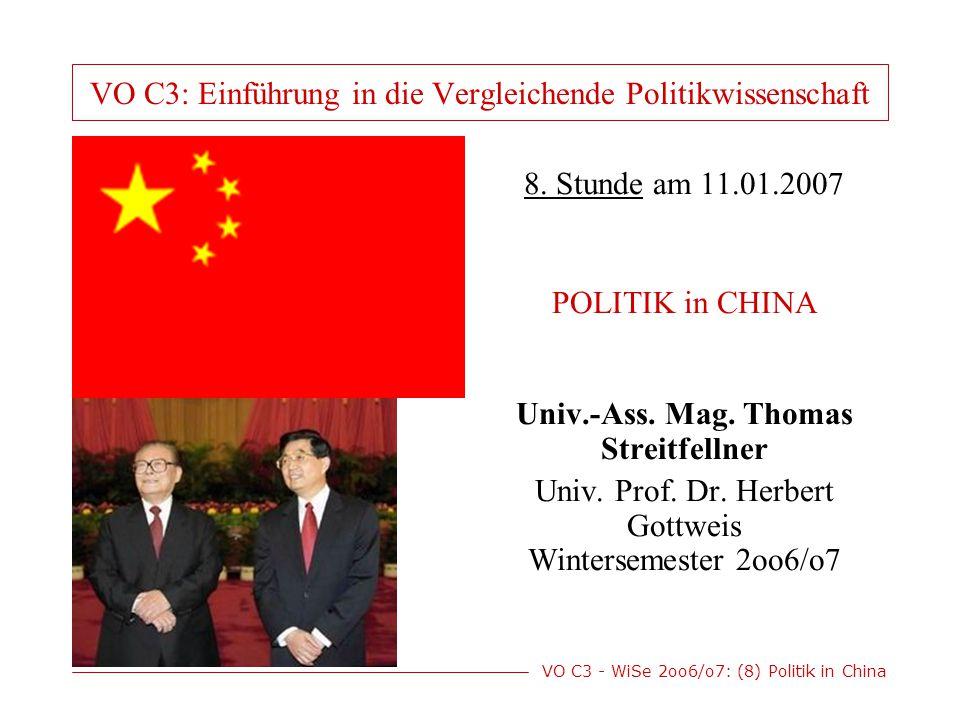 VO C3 - WiSe 2oo6/o7: (8) Politik in China VO C3: Einführung in die Vergleichende Politikwissenschaft 8.