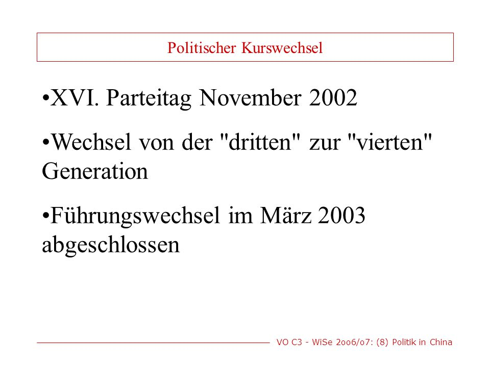 VO C3 - WiSe 2oo6/o7: (8) Politik in China XVI.