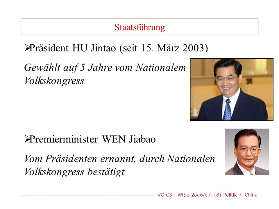 VO C3 - WiSe 2oo6/o7: (8) Politik in China  Präsident HU Jintao (seit 15.