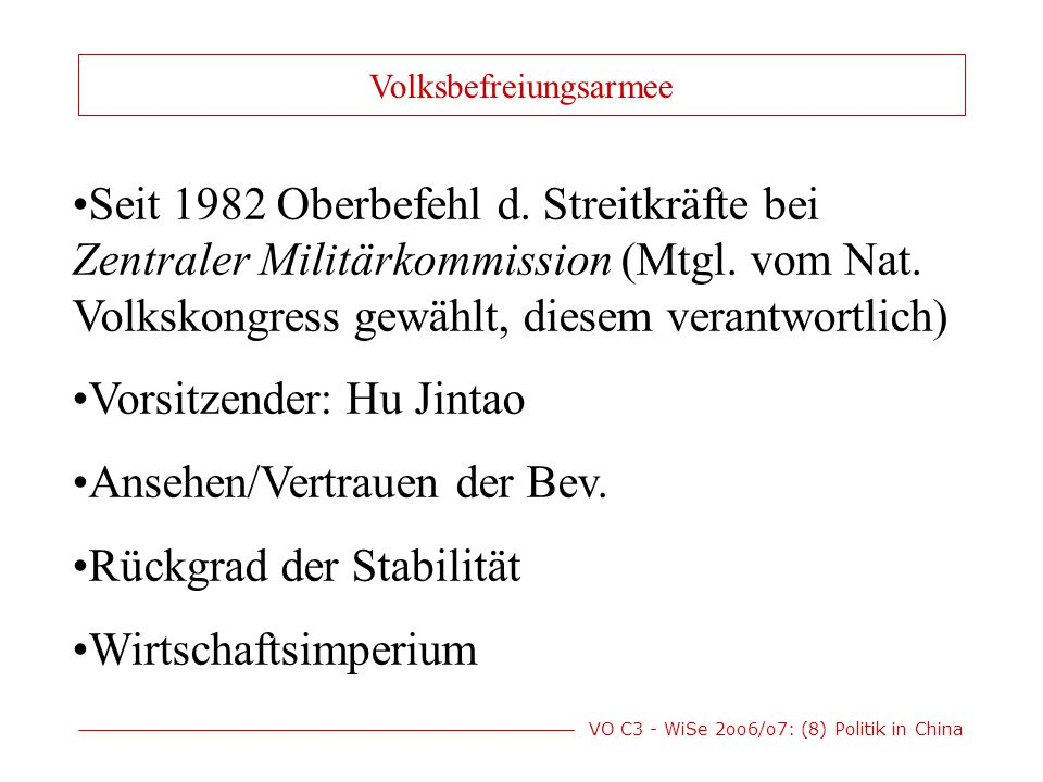 VO C3 - WiSe 2oo6/o7: (8) Politik in China Seit 1982 Oberbefehl d.