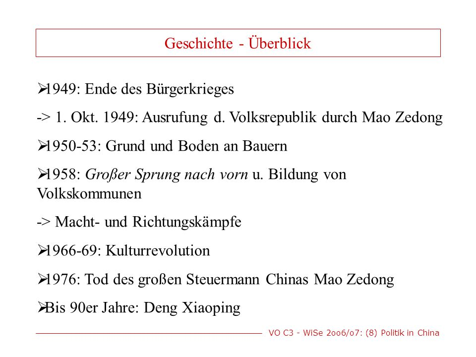 VO C3 - WiSe 2oo6/o7: (8) Politik in China  1949: Ende des Bürgerkrieges -> 1.