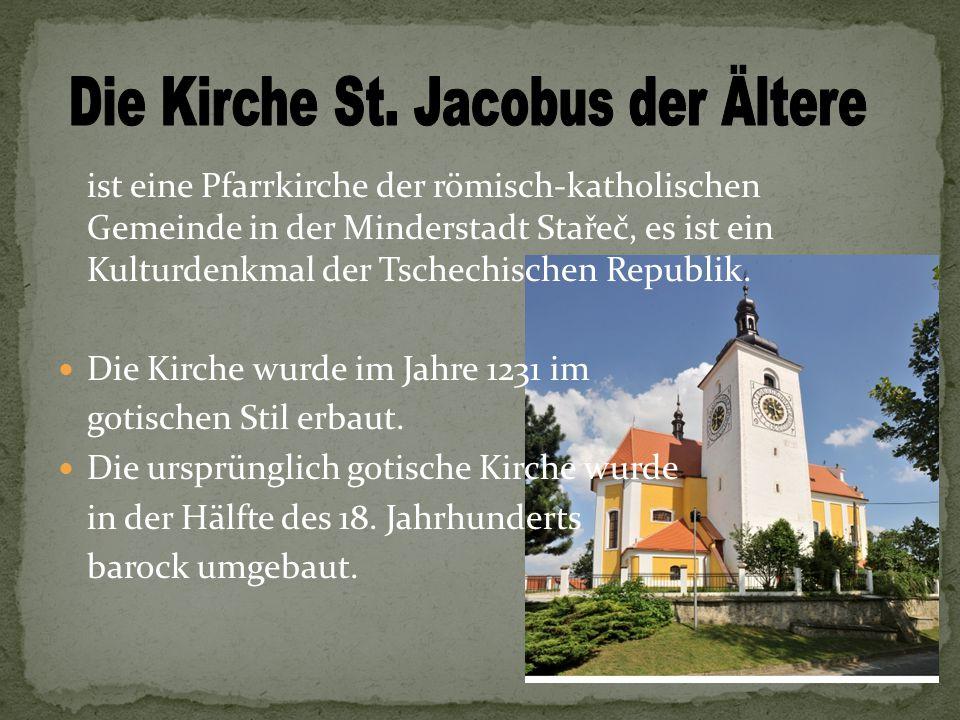 ist eine Pfarrkirche der römisch-katholischen Gemeinde in der Minderstadt Stařeč, es ist ein Kulturdenkmal der Tschechischen Republik.
