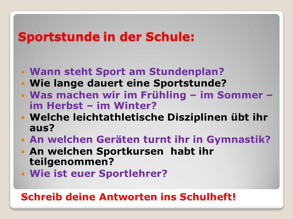 Sportstunde in der Schule: Wann steht Sport am Stundenplan? Wie lange dauert eine Sportstunde? Was machen wir im Frühling – im Sommer – im Herbst – im