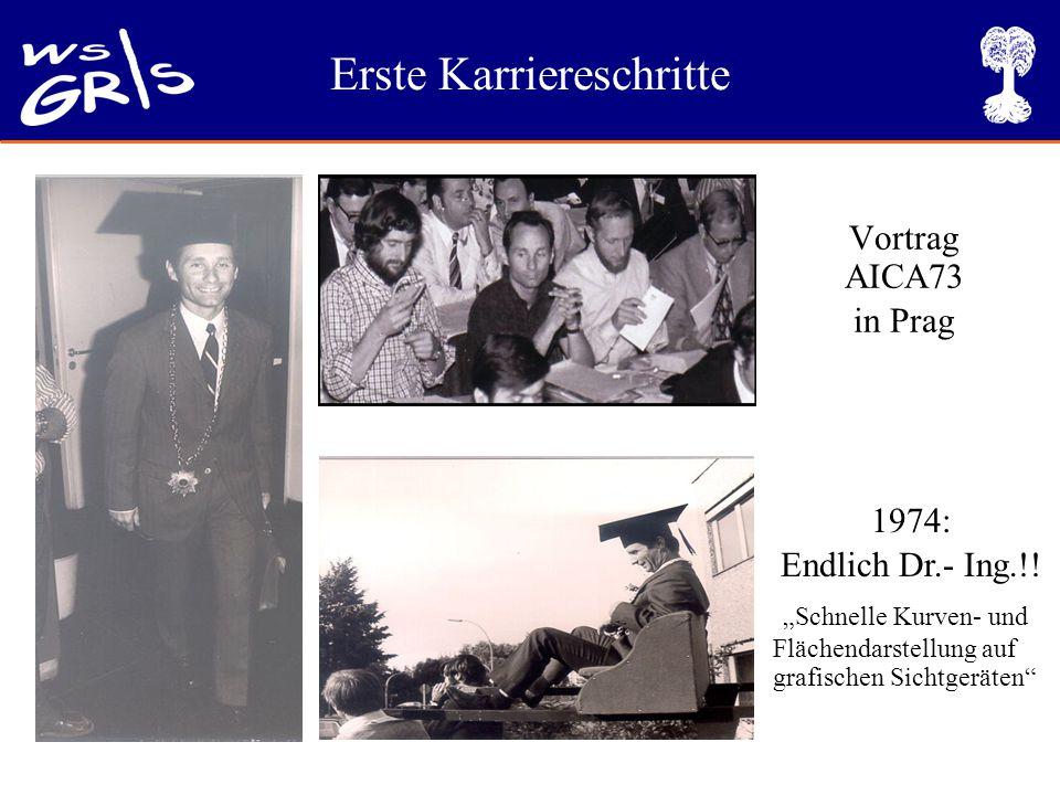 """Erste Karriereschritte Vortrag AICA73 in Prag 1974: Endlich Dr.- Ing.!! """"Schnelle Kurven- und Flächendarstellung auf grafischen Sichtgeräten"""""""