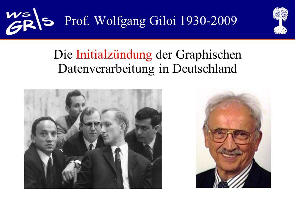 Prof. Wolfgang Giloi 1930-2009 Die Initialzündung der Graphischen Datenverarbeitung in Deutschland