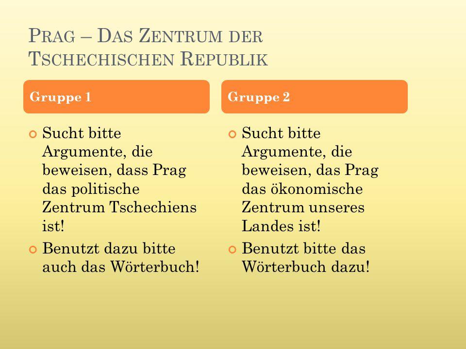 P RAG ALS POLITISCHES Z ENTRUM a.die Prager Burg – der Sitz des Präsidenten b.