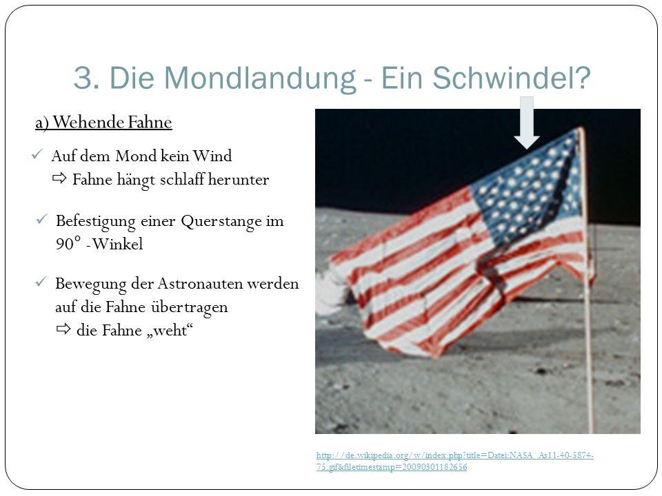 3.Die Mondlandung - Ein Schwindel.