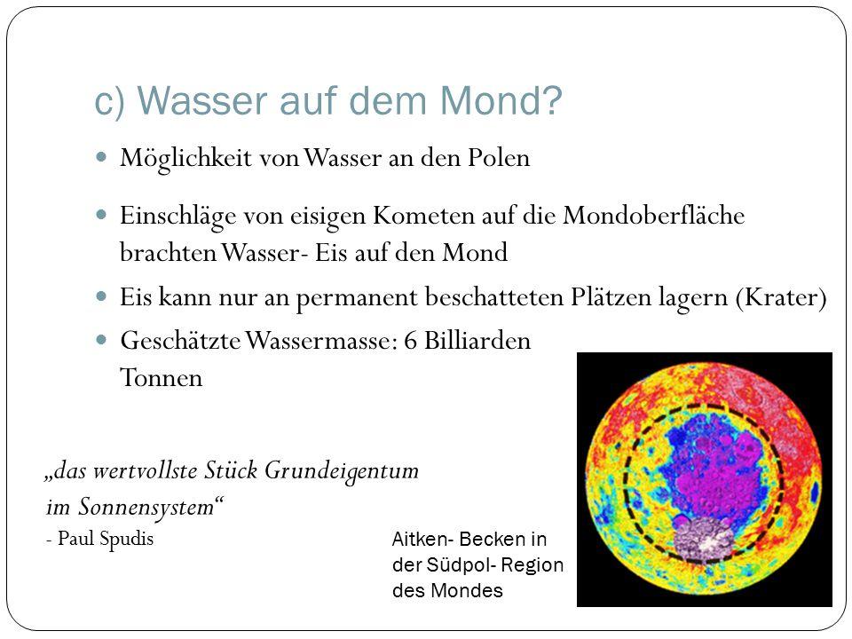 c) Wasser auf dem Mond.
