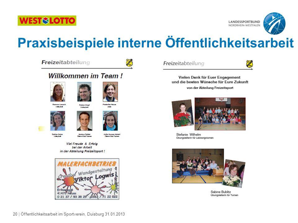 20   Öffentlichkeitsarbeit im Sportverein, Duisburg 31.01.2013 Praxisbeispiele interne Öffentlichkeitsarbeit