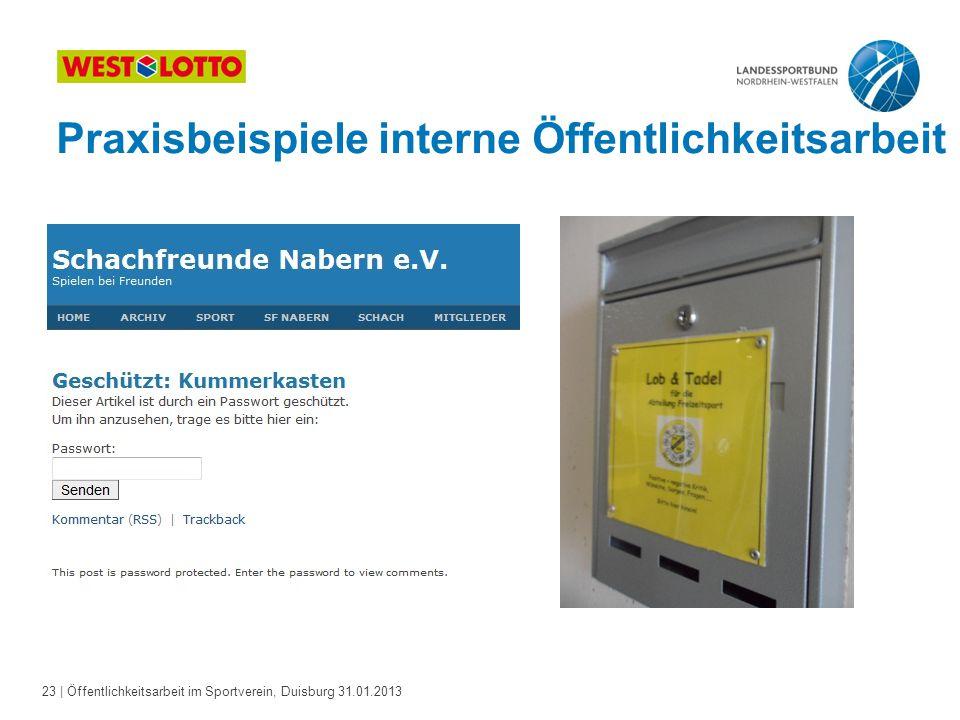 23   Öffentlichkeitsarbeit im Sportverein, Duisburg 31.01.2013 Praxisbeispiele interne Öffentlichkeitsarbeit