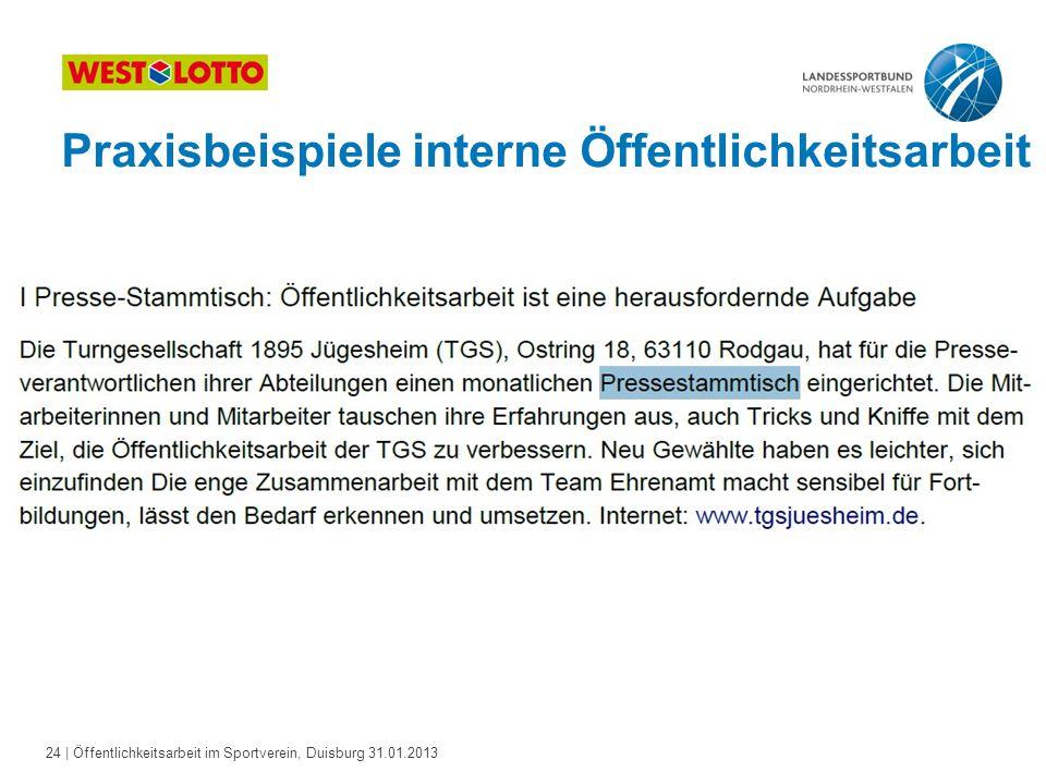 24   Öffentlichkeitsarbeit im Sportverein, Duisburg 31.01.2013 Praxisbeispiele interne Öffentlichkeitsarbeit
