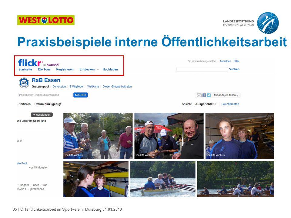 35   Öffentlichkeitsarbeit im Sportverein, Duisburg 31.01.2013 Praxisbeispiele interne Öffentlichkeitsarbeit