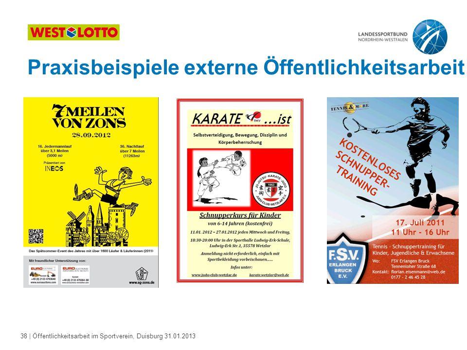 38   Öffentlichkeitsarbeit im Sportverein, Duisburg 31.01.2013 Praxisbeispiele externe Öffentlichkeitsarbeit
