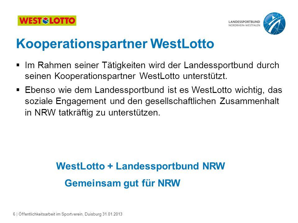 6   Öffentlichkeitsarbeit im Sportverein, Duisburg 31.01.2013  Im Rahmen seiner Tätigkeiten wird der Landessportbund durch seinen Kooperationspartner